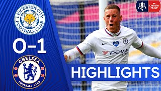 Leicester City 0-1 Chelsea | Second-Half Barkley Goal Sends Chelsea Through! ⚽️ | FA Cup Highlights