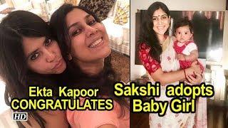 Ekta CONGRATULATES Sakshi Tanwar, for adopting a Baby Girl - IANSINDIA
