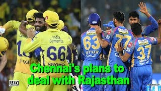 IPL 2018 | Chennai's plans to deal with Rajasthan Royals - IANSINDIA