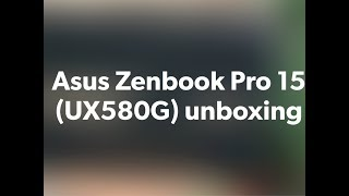 Asus ZenBook Pro 15 (UX580G) unboxing - TIMESOFINDIACHANNEL