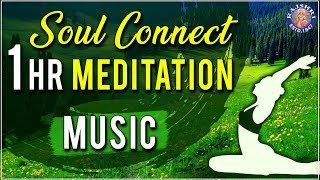 Nature | 1 Hr Meditation Music | Soul Connect | Relaxing & Calming Music For Stress Relief - RAJSHRISOUL