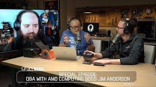 2nd-gen Ryzen Q&A with AMD SVP Jim Anderson | The Full Nerd Ep. 47 - PCWORLDVIDEOS