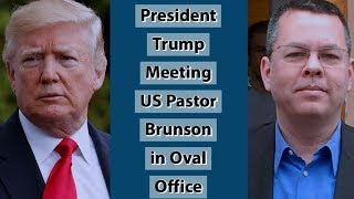 President Trump Meeting US Pastor Brunson in Oval Office - VOAVIDEO