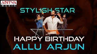 Stylish Star Allu Arjun Birthday Special Video || #HBDAlluArjun - ADITYAMUSIC