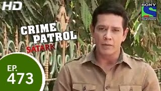 Crime Patrol : Episode 474 - 21st February 2015