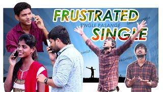 Single Pasanga | Frustrated Single | Krazy Kurrallu | Latest Telugu comedy shortfilm 2019 - YOUTUBE