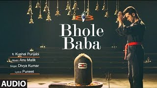 Bhole Baba Full Audio   Anu Malik Feat. Kushal Punjabi  Divya Kumar   T-Series - TSERIES
