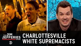 Charlottesville White Supremacist Rally - The Jim Jefferies Show - COMEDYCENTRAL
