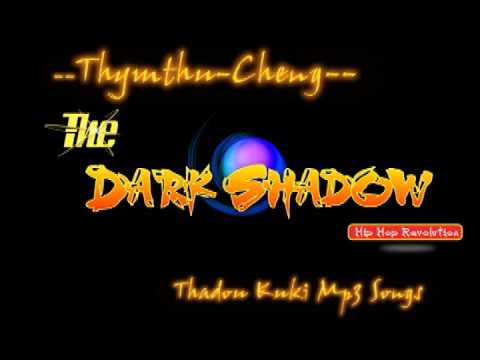 Thadou Kuki Hiphop The Dark Shadow-Thymthu Cheng