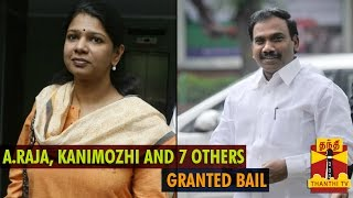 2G scam case: Delhi court grants bail to A Raja, Kanimozhi, 7 others