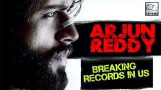 Arjun Reddy CREATES HISTORY In US - LEHRENTELUGU