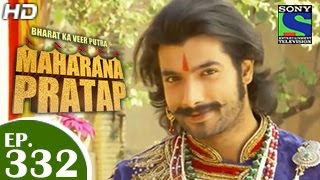 Maharana Pratap : Episode 332 - 18th December 2014