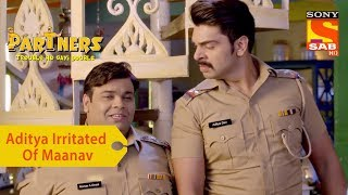 Your Favorite Character | Aditya Is Irritated Of Maanav | Partners Trouble Ho Gayi Double - SABTV