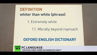 'Whiter than white': Words of a racist or PC gone mad? - RUSSIATODAY