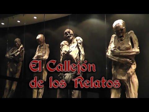 El Callejón de Los Relatos - Las Momias de Guanajuato y otras leyendas