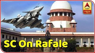 Rafale Deal Case Updates: What all has happened till now? - ABPNEWSTV