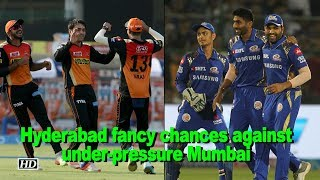 IPL 2018 | Sunrisers fancy chances against under-pressure Mumbai - IANSINDIA