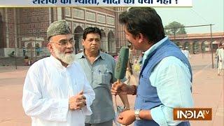 Jama Masjid Shahi Imam refuses to invite PM Modi, but invites Sharif, Sonia, Rajnath, Mulayam - INDIATV