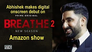 Abhishek makes digital onscreen debut on Amazon show 'breathe2' - IANSLIVE