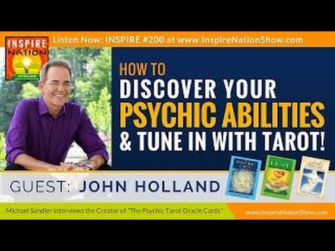 How to Tap into Your Psychic Abilities + Tune in w/ Tarot   John Holland