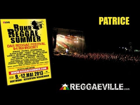 Patrice - No Time To Pretend @ Ruhr Reggae Summer in Dortmund, Germany 5/11/2013