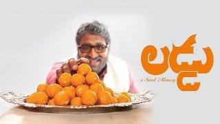 Laddu Telugu Short Film Teaser 2016 || Directed by Ommkaram Sashidhar - YOUTUBE