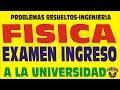 FISICA EXAMEN DE ADMISION UNI SOLUCIONARIO PREGUNTAS RESUELTAS