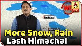 Weather Forecast: More snow, rain lash Himachal, J&K - ABPNEWSTV