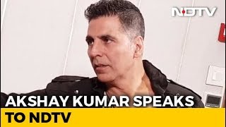 Akshay Kumar On What It Takes To Convince Him For A Film - NDTV