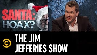 The Great Santa Hoax: It Goes All the Way to the Top - The Jim Jefferies Show - COMEDYCENTRAL