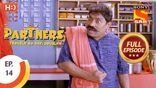 Partners Trouble Ho Gayi Double - Ep 14 - Full Episode - 15th December, 2017 - SABTV