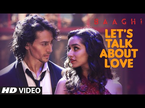 LET'S TALK ABOUT LOVE Video Song | Baaghi