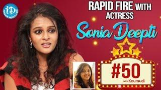Actress Sonia Deepti's Rapid Fire - #50WithKaumudi    #ChinniChinniAsaluNaloRegene - IDREAMMOVIES