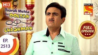Taarak Mehta Ka Ooltah Chashmah - Ep 2513 - Full Episode - 18th July, 2018 - SABTV