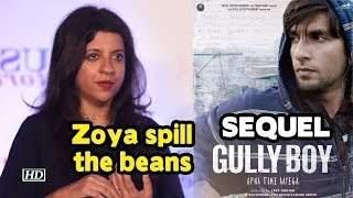 Zoya spill the beans on 'GULLY BOY's' SEQUEL - IANSINDIA