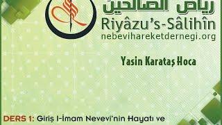 Riyazus Salihin-Hadis Sohbetleri 001:  Giriş I-İmam Nevevi'nin Hayatı ve Riyazus Salihin