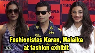 Fashionistas Karan Johar, Malaika Arora at fashion exhibit - BOLLYWOODCOUNTRY