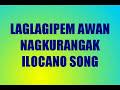 Laglagipem Awan Nagkurangak(Ilocano Song)edwell143