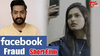Facebook Fraud | Cyber Crime Short Film | Jr NTR | Hyderabad City Police - TeluguOne - TELUGUONE