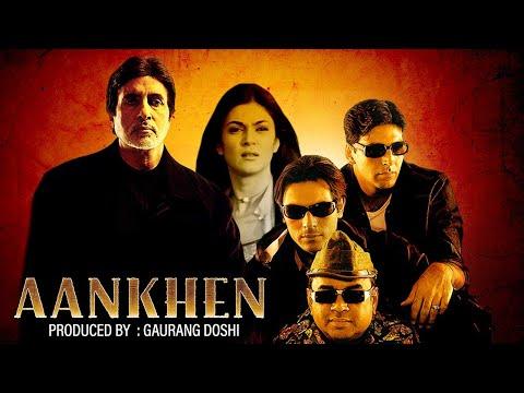 Aankhen (2002) - Hindi Full Movie - Amitabh Bachchan - Akshay Kumar - Sushmita Sen