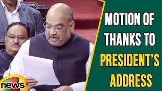 Motion of Thanks to President's Address in Rajya Sabha, Says Amit Shah | Mango News - MANGONEWS