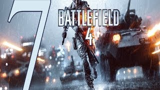 Battlefield 4 ����������� ����� 7 Gameplay Let's play battlefield 4 walkthrough PC No Commentary