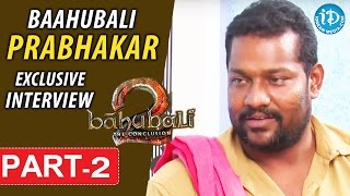 Baahubali Prabhakar Exclusive Interview Part #2 || Talking Movies With iDream - IDREAMMOVIES