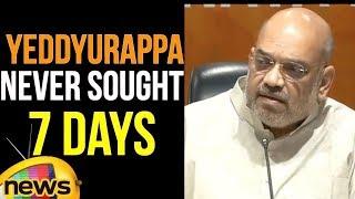 Amit Shah Clarifies Yeddyurappa ji Never sought 7 days of time Congress lawyers | Mango News - MANGONEWS