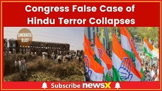 Congress False Case of Hindu Terror Collapses; No Evidence to Prove Hindu Terror Cases - NEWSXLIVE