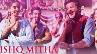 इश्क मीठा गाना | Ishq Mitha New Song | Ek Ladki Ko Dekha Toh Aisa Laga | Anil Kapoor, Sonam Kapoor - ITVNEWSINDIA