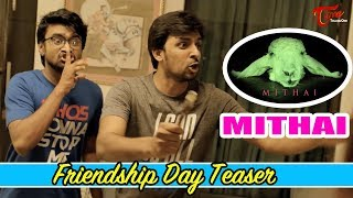 Mithai Movie Friendship Day Teaser | Priyadarshi, Rahul | TeluguOne - TELUGUONE