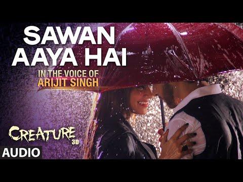 Sawan Aaya Hai Full Audio Song   Arijit Singh   Creature 3D