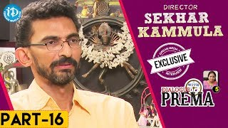 Sekhar Kammula Exclusive Interview Part #16 || Dialogue With Prema || Celebration Of Life - IDREAMMOVIES