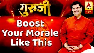 GuruJi With Pawan Sinha: Boost your morale like this - ABPNEWSTV